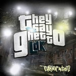 2010 - They say ghetto