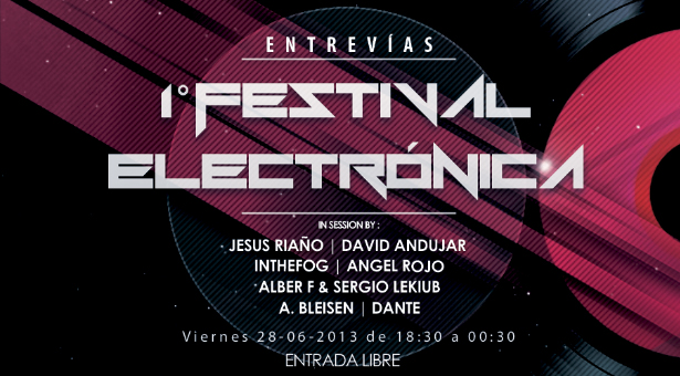 1º Festival Electrónica en el Auditorio de Entrevías - Viernes 28 Junio