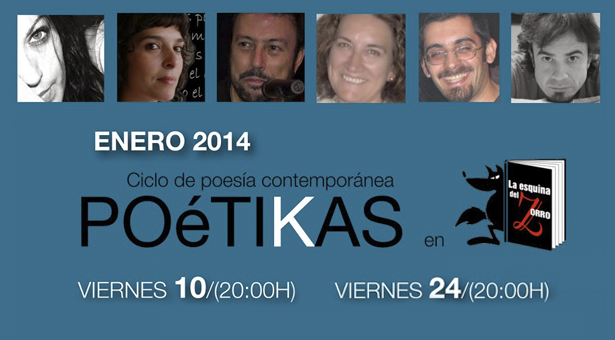 Ciclo de poesía contemporánea POéTIKAS - Días 10 y 24 Enero