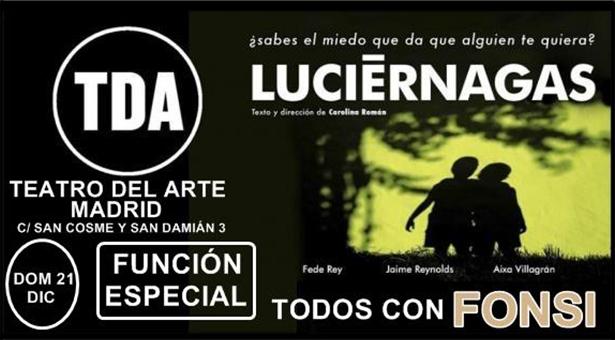 Función 'Luciérnagas' en el Teatro del Arte de Madrid - #TodosconFonsi