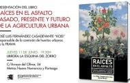 Presentación del libro 'Raíces en el asfalto' sobre agricultura urbana en La esquina del Zorro