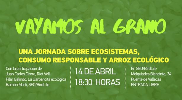Vayamos al grano - Jornada sobre el Ecosistema, Consumo responsable y Arroz ecológico