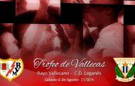 'Trofeo de Vallecas' - Sábado 6 de Agosto - Rayo Vallecano - C.D. Leganés