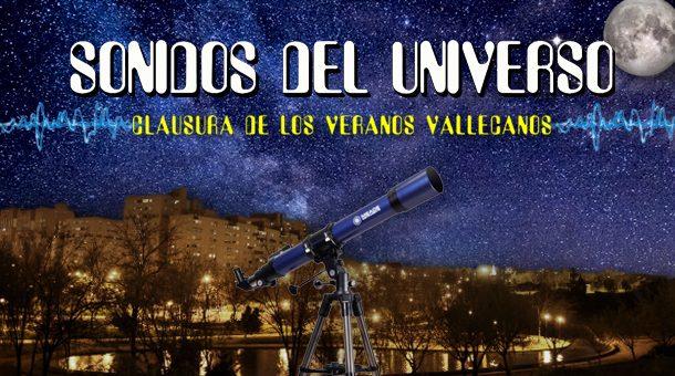 'Sonidos del Universo' - Astronomía, Ciencia y Música como clausura de los Veranos Vallecanos