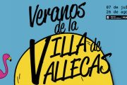 Veranos de la Villa de Vallecas 2017 - Del 7 de Julio al 26 de Agosto