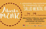 'Abierta Mente' - II Jornadas participativas de promoción de la Salud Mental