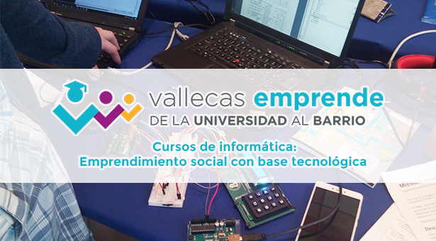 Vallecas Emprende: Cursos de Informática - Emprendimiento social con base tecnológica