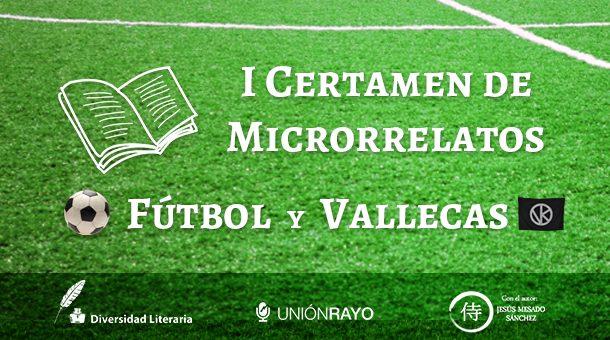 Primer certamen de Microrrelatos 'Fútbol y Vallecas'
